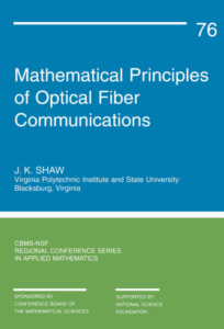 Principles of Optical Fiber Communications By JK Shaw, Mathematical Principles of Optical Fiber Communications JK Shaw, Mathematical Principles of Optical Fiber Communications, Optical Fiber Communications, Principles of Optical Fiber Communications, Mathematical Principles of Optical Fiber Communications pdf, Mathematical Principles of Optical Fiber Communications book, Principles of Optical Fiber Communications book, Principles of Optical Fiber Communications pdf