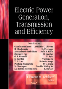 Electric Power Generation Transmission and Efficiency, electric power generation transmission and efficiency,  electric power generation, transmission, efficiency,  electric power generation transmission efficiency,  Electric Power Generation Transmission and Efficiency by Clement M. Lefebvre
