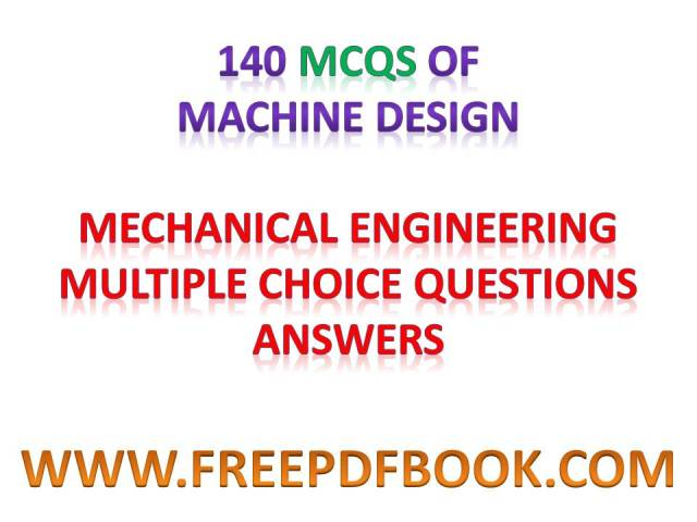 machine design mcq pdf, md mcq, mechanical machine design mcq, machine design mcq, design of machine elements mcq, mcq for machine design, mcq on machine design, machine design mcqs, machine design mcqs pdf, machine design objective questions, machine design objective questions pdf, electrical machine design objective questions, electrical machine design objective type questions, electrical machine design course objectives, machine design objective, machine design objective type questions and answers pdf, machine design course objective, design of machine elements objective questions, design of machine elements objective questions and answers, design of machine elements objective, mechanical machine design objective type questions pdf, objective of machine design, machine design objective type questions pdf, machine design objective type questions, design of machine elements objective type questions