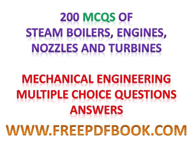 Steam Boilers Engines Nozzles and Turbines,  Steam Boilers objective,  Nozzles objective,  gas turbines objective questions,  Nozzles and Turbines Mechanical Engineering Multiple choice Questions Answers, Steam Boilers Engines Nozzles and Turbines Mechanical Engineering Multiple choice Questions Answers