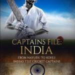 Captains File India: From Nayudu to Kohli: India's Test Cricket Captains by Rob Harvey Free EBook Epub,Pdf, Mobi Download