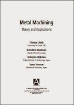 metal machining theory and applications, metal machining theory and applications by thomas childs, metal machining theory and applications pdf