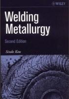 WELDING METALLURGY by Sindo Kou