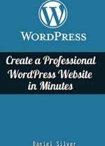 Create a Professional WordPress Site in Minutes
