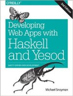 Developing Web Apps With Haskell And Yesod, 2 Edition PDF