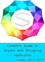 Complete Guide To Sparkle Web Designing Application PDF