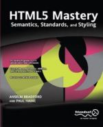 HTML5 Mastery: Semantics, Standards, and Styling