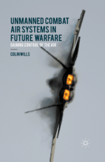 Unmanned Combat Air Systems in Future Warfare