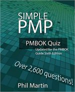 Simple PMP PMBOK Quiz Over 2600 Questions : Updated for the PMBOK Guide Sixth Edition