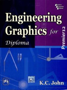 Engineering Graphics for Diploma by K.C. John