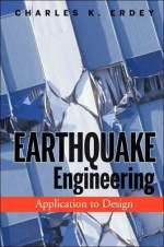Earthquake Engineering: Application to Design PDF
