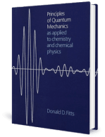 Principles of Quantum Mechanics as Applied to Chemistry and Chemical Physics by Donald D. Fitts