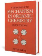 A Guidebook to Mechanism in Organic Chemistry, 6th Edition by Peter Sykes