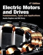 Electric Motors and Drives. Fundamentals, Types and Applications