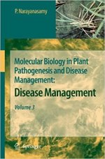 Molecular Biology in Plant Pathogenesis and Disease Management Volume 3 by P. Narayanasamy