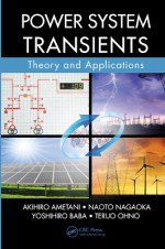 Power System Transients Theory and Applications