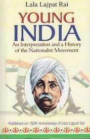 Young India: AN INTERPRETATION AND A HISTORY OF THE NATIONALIST MOVEMENT FROM WITHIN by Lala Lajpat Rai