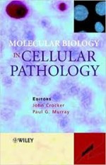 Molecular Biology in Cellular Pathology – John Crocker , Paul G. Murray