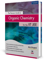 The Pearson Guide to Organic Chemistry for IIT JEE by Atul Singhal