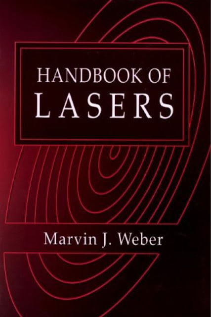 Handbook of Lasers by Marvin J. Weber PDF free download, handbook of laser pdf,handbook of laser wavelengths pdf,handbook of solid-state lasers pdf,handbook of lasers and optics pdf,handbook of lasers in dermatology pdf,handbook of laser welding technologies pdf,handbook of laser welding technologies pdf download,springer handbook of lasers and optics pdf,handbook of laser technology and applications pdf,springer handbook of lasers and optics pdf free,handbook of solid-state lasers materials systems and applications pdf,handbook of semiconductor lasers and photonic integrated circuits pdf,handbook of distributed feedback laser diodes pdf,handbook of laser materials processing pdf,handbook of optical and laser scanning pdf,handbook of laser-induced breakdown spectroscopy pdf,handbook of laser science and technology pdf