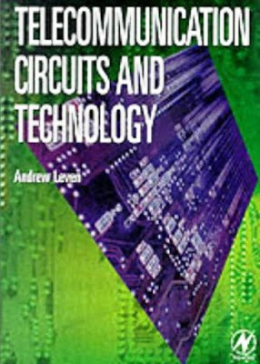 Telecommunication Circuits and Technology by Andrew Leven