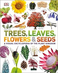 Trees, Leaves, Flowers & Seeds: A visual encyclopedia of the plant kingdom book free download