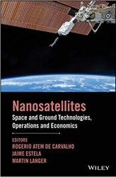 Nanosatellites: Space and Ground Technologies, Operations and Economics book pdf free download