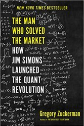 The Man Who Solved the Market: How Jim Simons Launched the Quant Revolution book pdf free download