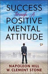 Success Through a Positive Mental Attitude Free Download. Best Self-Improvement And Self-Help Book.