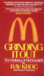 Grinding It Out Free Download. Best Biography Of The Making Of McDonald Company.