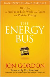 The Energy Bus: 10 Rules to Fuel Your Life, Work, and Team with Positive Energy Free Download. Best Self-Help Book.