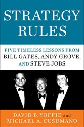 Strategy Rules: Five Timeless Lessons from Bill Gates, Andy Grove, and Steve Jobs book pdf free download