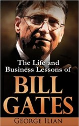 Bill Gates: The Life and Business Lessons of Bill Gates book pdf free download