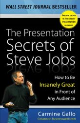 The Presentation Secrets of Steve Jobs: How to Be Insanely Great in Front of Any Audience book pdf free download