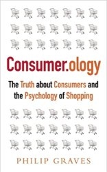 Consumerology: The Truth about Consumers and the Psychology of Shopping book pdf free download