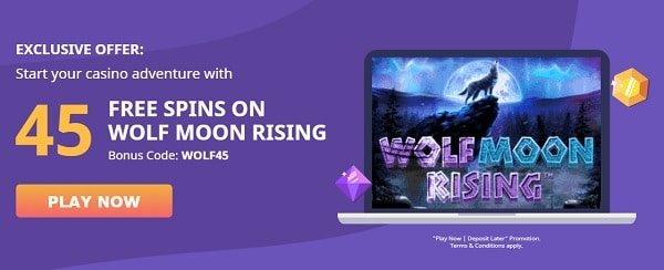 Get 45 free spins on Wolf Moon Rising