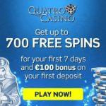Quatro Casino 700 free spins + 100% up to €100 free bonus