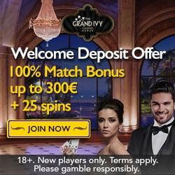 Grand Ivy Casino 25 gratis spins and 100% up to €300 bonus