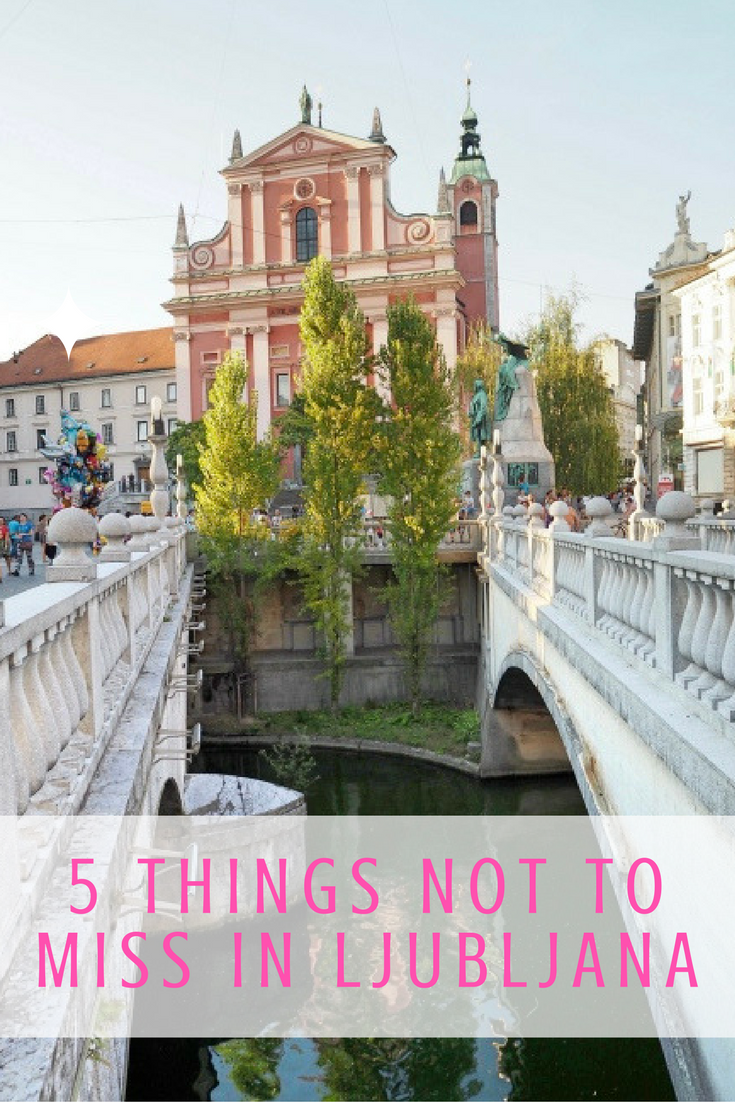 5 Things Not to Miss in Ljubljana