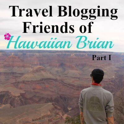 Travel Blogging Friends of Hawaiian Brian