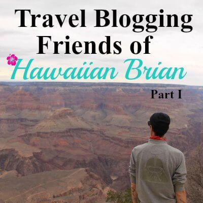 Travel Blogging Friends of Hawaiian Brian