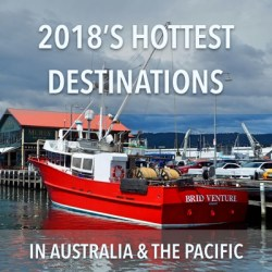 2018's hottest destinations in Australia and the Pacific