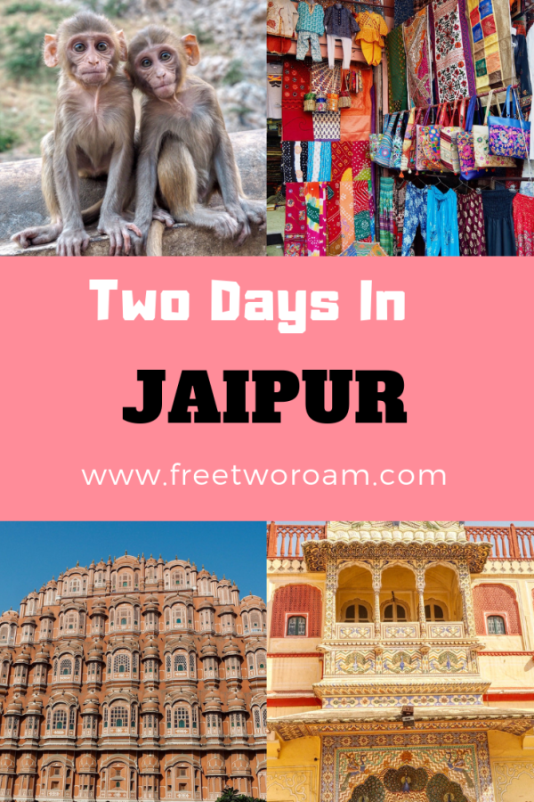 How to Spend Two Days in Jaipur, The Pink City