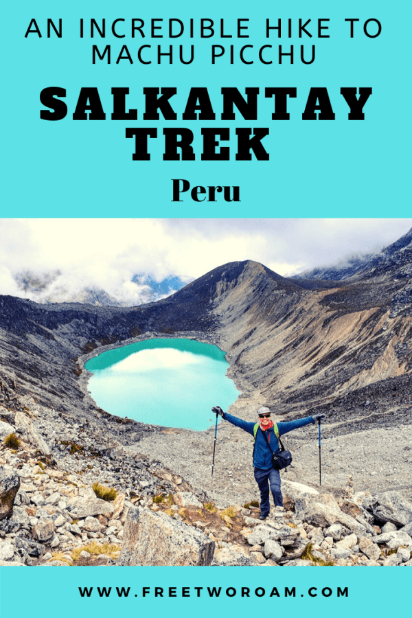 The Salkantay Trek, an Incredible Hike to Machu Picchu