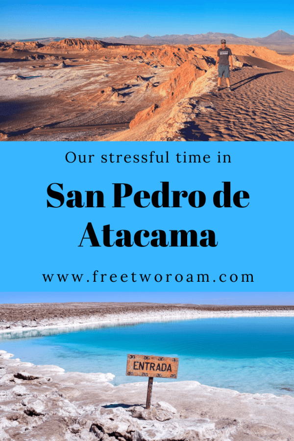 Our Stressful Time in San Pedro de Atacama
