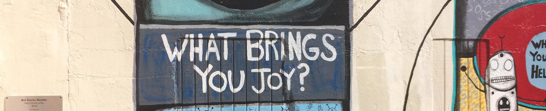 #Botjoy What Brings You Joy?