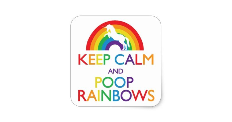 Poster with a unicorn that says Keep Calm and Poop Rainbows.