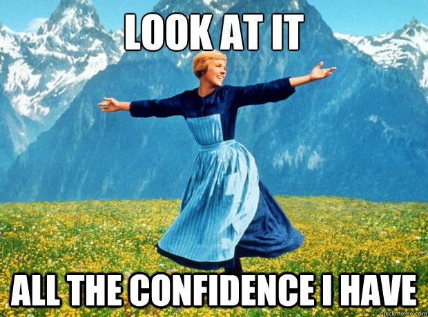 Julie Andrews Sound of Music confidence.