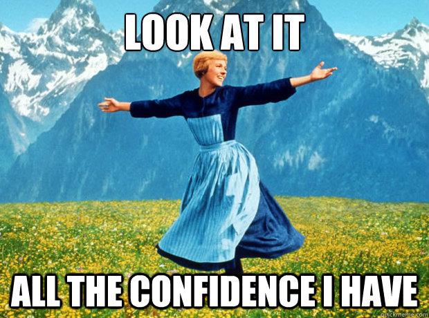 Julie Andrews Sound of Music confidence.