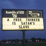 Anti-Intellectual Church Signs - A Freethinker is Satan's slave